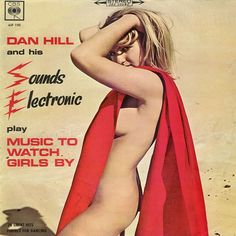 Dan Hill and his Sounds Electronic play Music to Watch Girls By #LP #cover