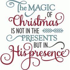Silhouette Design Store - View Design #70128: magic of christmas his presence - phrase