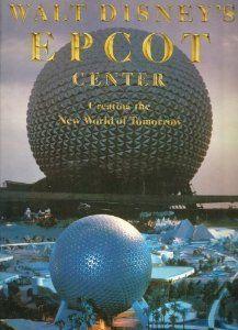 Walt Disney's Epcot Center: Creating the New World of Tomorrow: Richard R. Beard, Walt Disney: 9780810908192: Amazon.com: Books