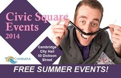 Free summer activities for the whole family to enjoy! City Of Cambridge, Free Summer, Summer Events, Summer Activities, Ontario