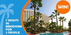 Win a 7 night Benidorm hotel stay