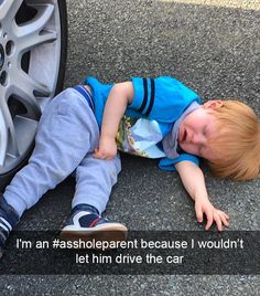 I'm An #assholeparent Because I Wouldnt Let Him Drive The Car