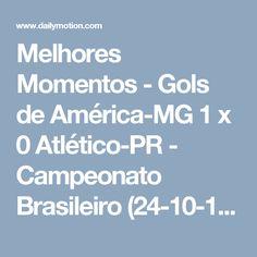 Melhores Momentos - Gols de América-MG 1 x 0 Atlético-PR - Campeonato Brasileiro (24-10-16) - Video Dailymotion