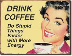 """Ephemera Coffee Stupid Things Vintage Sign Reproduction provides just the right accent for your home, business or any decorating project. Measures- 16""""""""W X 12-1/2""""""""H Has holes in corners for easy hang"""