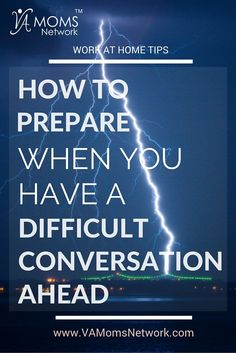How to Prepare When You Have a Difficult Conversation Ahead http://www.vamomsnetwork.com/prepare-difficult-conversation/