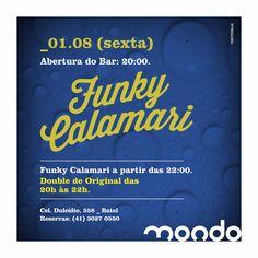 S E X T A - 01.8 - Funky Calamari  _ POP e SURF MUSIC Arctic Monkeys, Strokes, Foo Fighters, Red Hot Chili Peppers, Cake, Oasis, entre outros.  DOUBLE DE ORIGINAL ATÉ 22HS Info e Guest Vip: 41 3027-0550