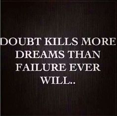 Never doubt me....