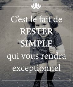 Franch Quotes : It is the fact of remaining simple that will make you exceptional. - The Love Quotes New Quotes, Happy Quotes, Love Quotes, Funny Quotes, Inspirational Quotes, Simple Quotes, Positive Attitude, Positive Quotes, Quote Citation