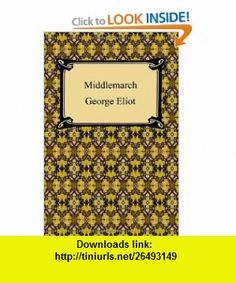 Middlemarch (9781420931891) George Eliot , ISBN-10: 142093189X  , ISBN-13: 978-1420931891 ,  , tutorials , pdf , ebook , torrent , downloads , rapidshare , filesonic , hotfile , megaupload , fileserve
