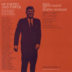 """11/19/2013 This week marks the 50th anniversary of the assassination of President John F. Kennedy. As the liner notes say in this 1965 Smithsonian Folkways album of poems, """"Of Poetry and Power: Poems Occasioned by the Presidency and by the Death of John F. Kennedy,"""" the release is an attempt to """"make reasonable a ghostly reality, to give a rational account of an emotional experience … to understand."""""""