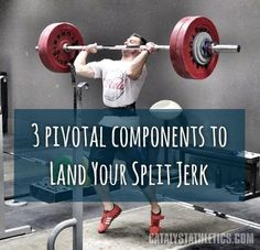 Photo courtesy of Catalyst Athletics The Split Jerk can be such a jerk especially when they are being a bit forward if you get drift. It is the worst when you a
