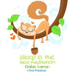 Sleep is the best meditation #quote #qotd #happy #positive #kids #ladywavedoodle #squirrel http://www.onapraderas.com/sleeping-meditation/