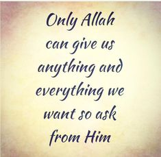 Know that if Allah wants something to happen, He can make it happen regardless of the circumstances or situations. All we need to do is ask.