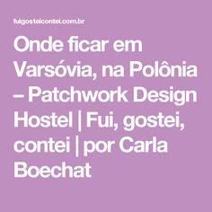 Varsóvia, na Polônia – Patchwork Design Hostel + cidades da Croácia