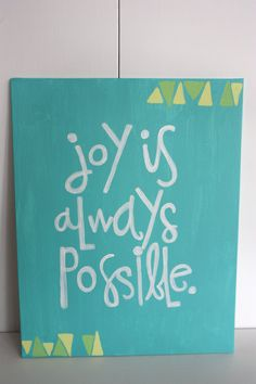 Joy is always possible quote art canvas crafts diy canvas ar Canvas Quotes, Art Quotes, Quote Art, Cute Crafts, Diy And Crafts, Arts And Crafts, Diy Canvas Art, Canvas Crafts, Canvas Ideas