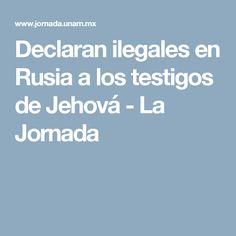Declaran ilegales en Rusia a los testigos de Jehová - La Jornada