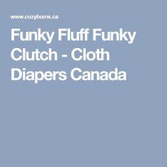 Funky Fluff Funky Clutch - Cloth Diapers Canada