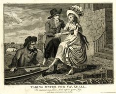 'Taking water for Vauxhall. Be cautious my love - don't expose your leg.' British, etching, published by Robert Sayer, 1790.  A visit to Vauxhall Gardens usually involved crossing the river. A young man hands a pretty young woman into a wherry which a young waterman, who is apparently standing in the water on the further side of the boat, holds against the landing-place. She raises her petticoats, the waterman stares at her legs.
