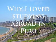 Shelly wanted to study abroad but didn't want to spend an entire semester over seas. Then she found a summer program in Peru. Read about her positive experience. #College #studyabroad #Peru