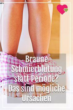 Braune schmierblutung leichte statt periode nur Braune Schmierblutung