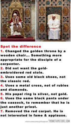 I've tried to avoid the Catholic church in the past, but Pope Francis is showing promise, even just by example and practicing what he preaches. A man that I could actually possibly call holy.