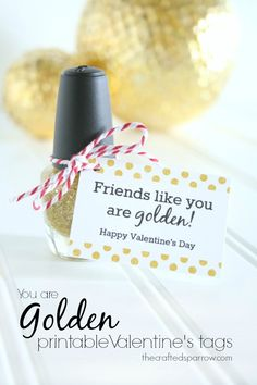 The Crafted Sparrow: You are Golden Printable Valentine's - but great for a friendly treat anytime!