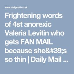 Frightening words of 4st anorexic Valeria Levitin who gets FAN MAIL because she's so thin | Daily Mail Online