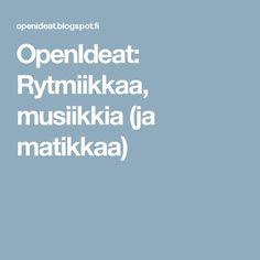 OpenIdeat: Rytmiikkaa, musiikkia (ja matikkaa) First Grade, Kindergarten, Classroom, Education, School, Maths, Kids, Music, Kinder Garden