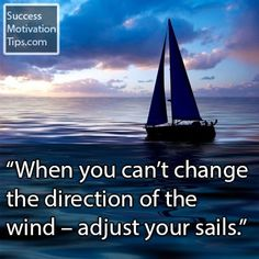 """""""When you can't change the direction of the wind – adjust your sails. Live Your Life, When You Can, Brighten Your Day, Sailing, Inspirational Quotes, Change, Thoughts, Buddha, Candle"""