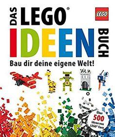 Das LEGO Ideen-Buch: Bau dir deine eigene Welt!