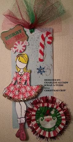 Designed By: Charlene Klumpp  SCRAP-A-TEERS CHRISTMAS CROP  DOLL TAG 2014 New Orleans, LA