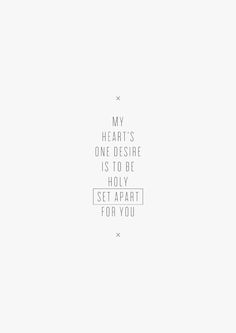 """be holy, set apart""/ poster / design / layout / typography / songs & lyrics / quote / the-worship-project.tumblr.com"