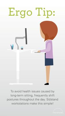 To avoid health issues caused by long-term sitting, frequently shift postures throughout the day. Sit/Stand workstations make this simple! Humanscale Ergo Tip | Modern workplace | Basic ergonomics | well-being | Healthier working | Minimize injury risks | Regular breaks |Sit-stand | Height adjustable | Body movement | Homeworkers | Office workers | Ergonomics