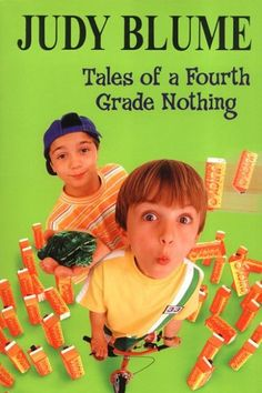 Tales of a Fourth Grade Nothing- Judy Blume. Classic!