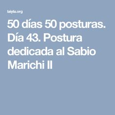 50 días 50 posturas. Día 43. Postura dedicada al Sabio Marichi II Yoga, Gym, Let It Be, Better Posture, Abs, Did You Know, Warriors, Exercises, Work Outs