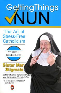 """Getting Things Nun"". A parody of David Allen's book ""Getting Things Done"". 2011."