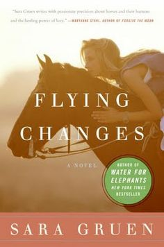 Flying Changes by Sara Gruen. Add to the read list.