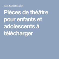 Pièces de théâtre pour enfants et adolescents à télécharger French Teaching Resources, Teaching French, Adolescents, School Life, Projects For Kids, Expressions, Teenagers, Sony, Drama