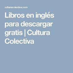 Libros en inglés para descargar gratis | Cultura Colectiva
