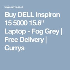 """Buy DELL Inspiron 15 5000 15.6"""" Laptop - Fog Grey 