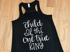 Child of the One True King Tank, Religious Racerback Top, Inspirational Shirt, Christian Tee, Workou Vinyl Shirts, Christian Shirts, Racerback Tank Top, Workout Shirts, Athletic Tank Tops, Cute Outfits, Youth Ministry, Clothes For Women, Trending Outfits