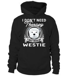"""# LIMITED EDITION - WESTIE .  Not Available In Stores - Limited Time Offer Available in Hoodie, T-shirt & Long Sleeve!    HOW TO ORDER?    1. Select style and color 2. Click """"""""Buy It Now"""""""" 3. Select size and quantity 4. Enter shipping and billing information 5. Done!    TIP: SHARE it with your friends, order together and save money on shipping."""