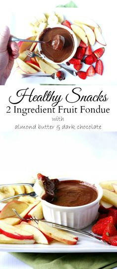 This 2 Ingredient Fruit Fondue with almond butter & dark chocolate are the perfect Healthy Snacks that you can feel good about.