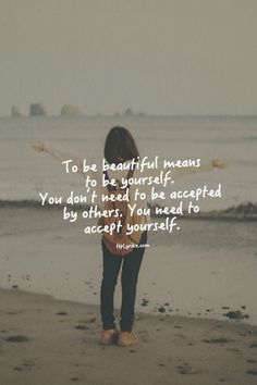To be beautiful is to be yourself.
