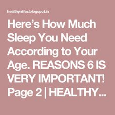 Here's How Much Sleep You Need According to Your Age. REASONS 6 IS VERY IMPORTANT! Page 2 | HEALTHYLIFE