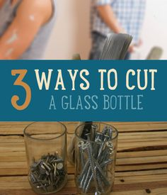 How to Cut Glass Bottles | Three easy ways you can cut glass bottles for cool DIY upcycling projects. Tutorial, photos and step by step instructions | diyready.com