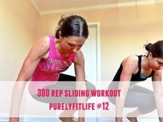 300 rep Sliding Workout #purleyfitlife #12