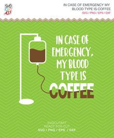 In case of emergency my blood type is coffee SVG DXF EPS png Coffee Addicted, Hand Lettered  for Cricut Design, Silhouette studio, Sure Cuts by SvgCutArt on Etsy