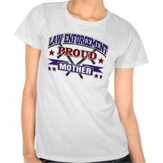 Law Enforcement Proud Mother T Shirt $23.95