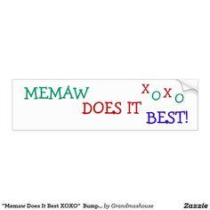 """""""Memaw Does It Best XOXO""""  Bumper Sticker"""